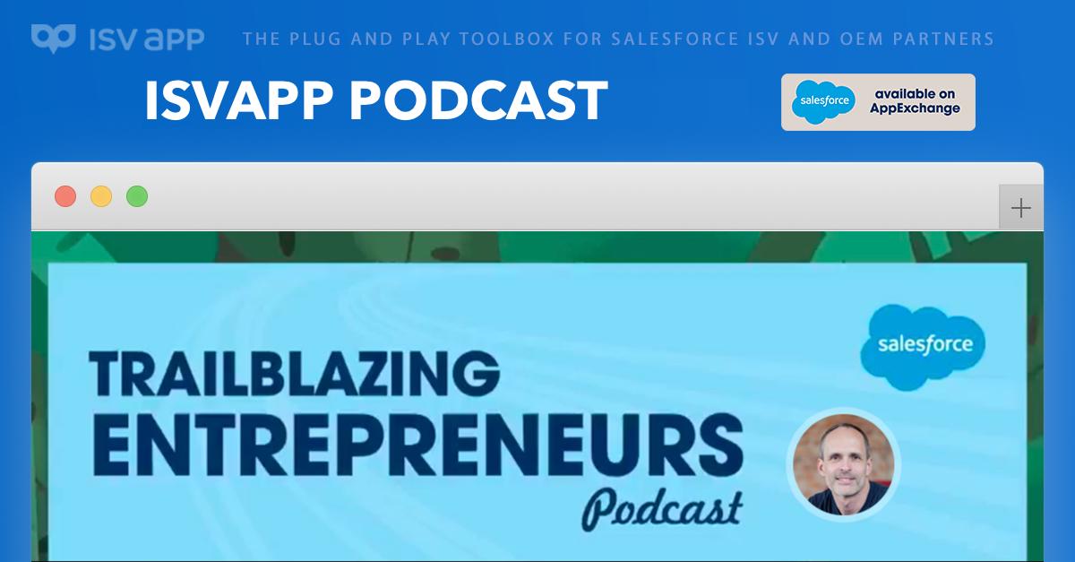ISVapp CEO Max-Michael Mayer guest on Salesforce Trailblazing Entrepreneurs Podcast — Post Image